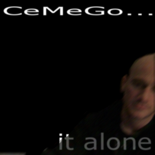 CeMeGo... It Alone